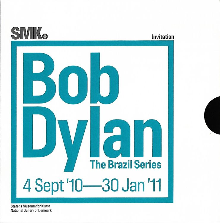 SMK invitation to THE BRAZIL SERIES bob dylan exhibition