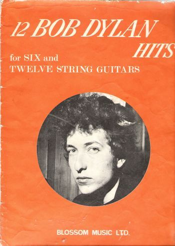 bob dylan for six and twelve string guitarBlossom Music Ltd  songbook
