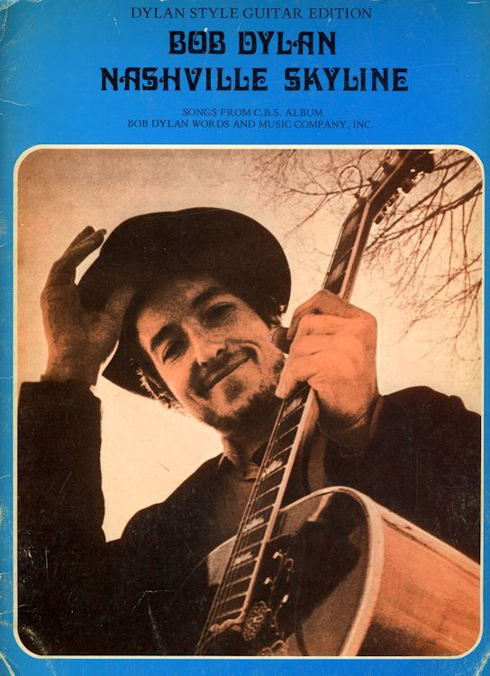 bob dylan nashville skyline Bob Dylan Word And Music  Company, Inc., 1969 songbook