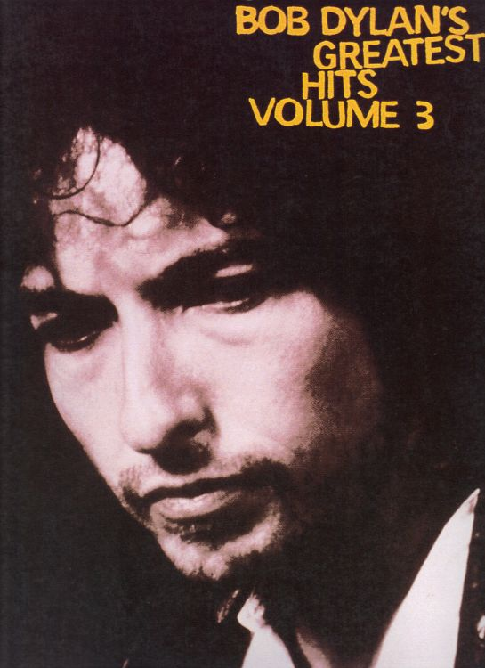 bob dylan Greatest Hits Volume 3 songbook