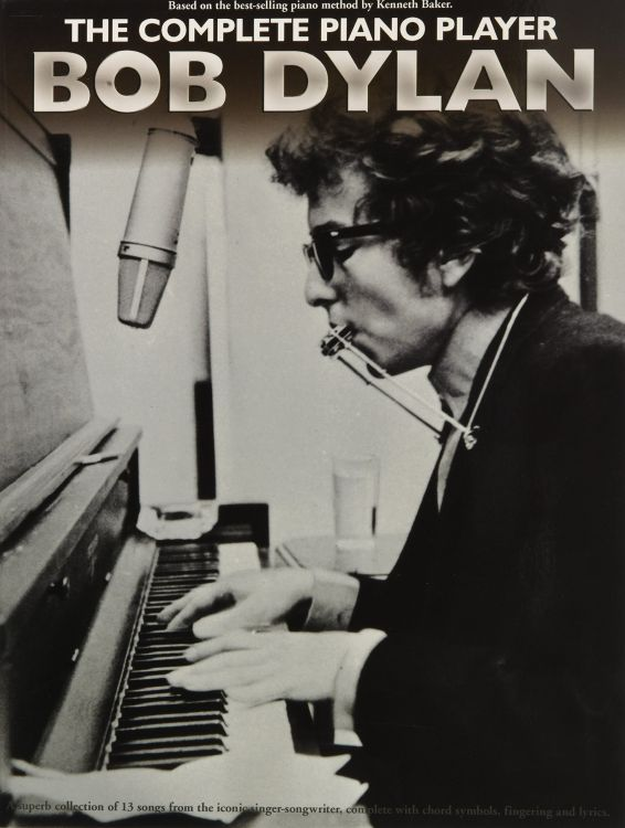 The Complete piano Player Bob Dylan songbook
