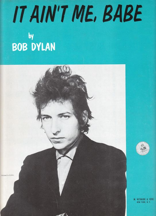bob dylan it ain't me babe witmark sheet music