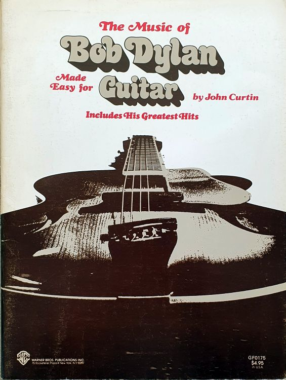 The Music of Bob Dylan Made Easy for guitar Warner Bros; Publications Inc.,              reissue songbook