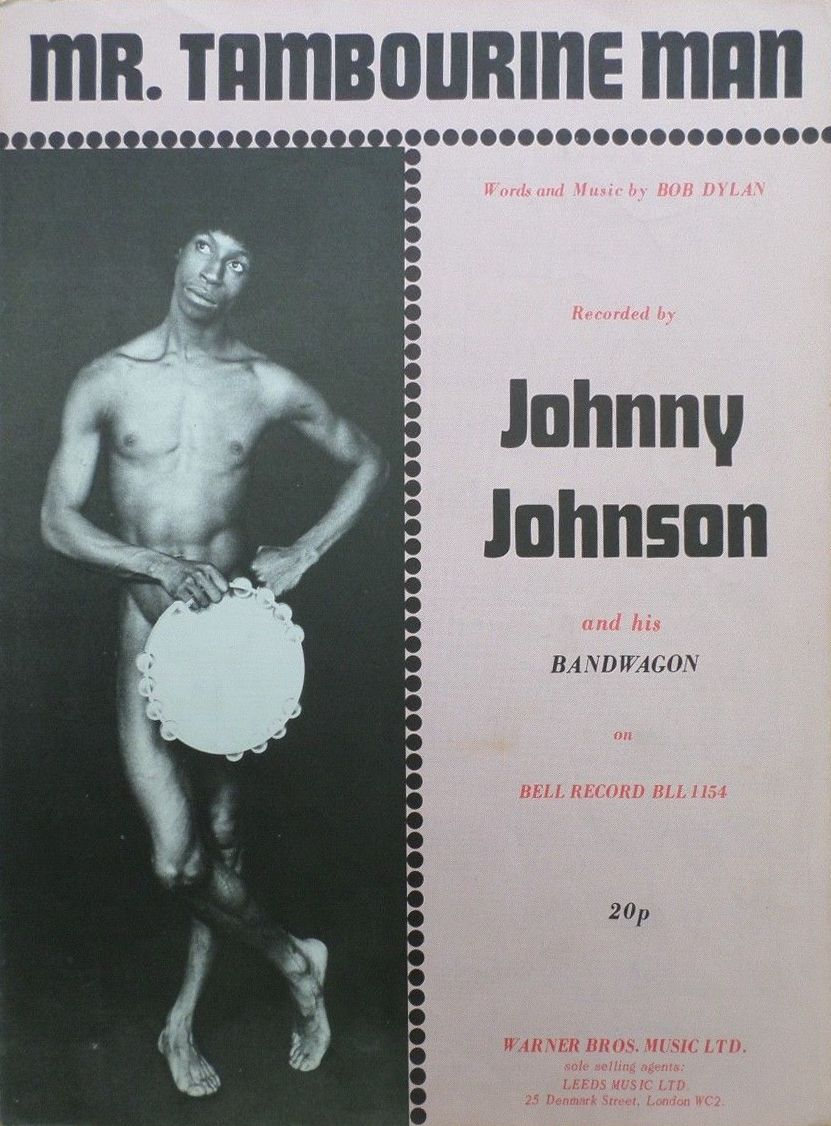 bob dylan mr. tambourine man Recorded by Johnny Johnson and his Bandwagon on Bell Records sheet music