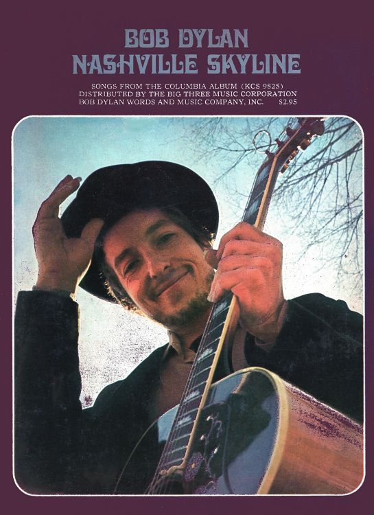 bob dylan nashville skyline Bob Dylan Word And Music  Company, Inc.,  48 pages songbook