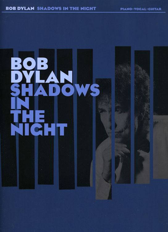 bob dylan Shadows In The Night songbook