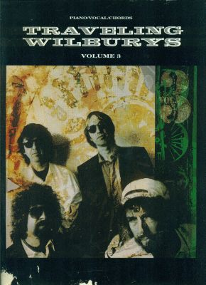 Traveling Wilburys Volume 3 Songbook 1990, US, piano and vocals edition